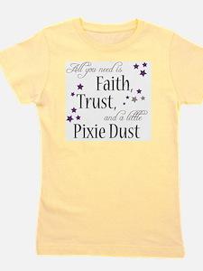 Faith, Trust, Pixie Dust Girl's Tee