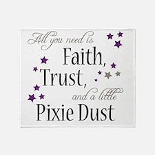 Faith, Trust, Pixie Dust Throw Blanket