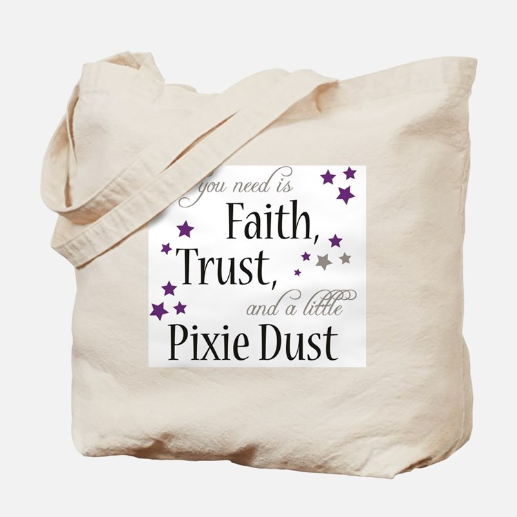 Faith, Trust, Pixie Dust Tote Bag
