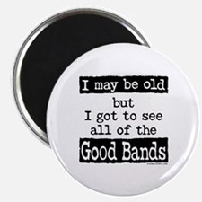 I May Be Old Good Bands Magnet