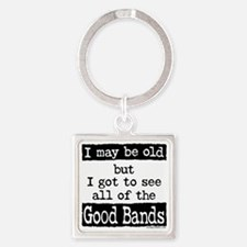 I May Be Old Good Bands Square Keychain