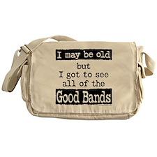 I May Be Old Good Bands Messenger Bag