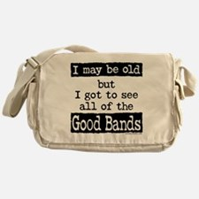 I May Be Old Good Bands Messenger Bag