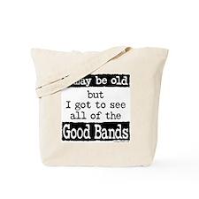 I May Be Old Good Bands Tote Bag