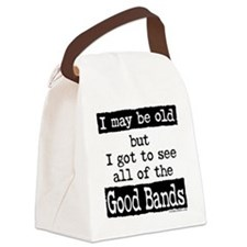I May Be Old Good Bands Canvas Lunch Bag