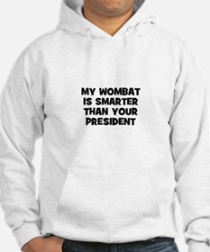 my wombat is smarter than you Hoodie