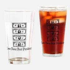 Dead Presidents Drinking Glass