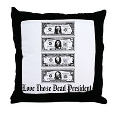 Dead Presidents Throw Pillow