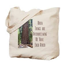 When Things are Overwhelming Tote Bag
