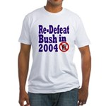 Re-Defeat Bush in 2004 Fitted T-Shirt