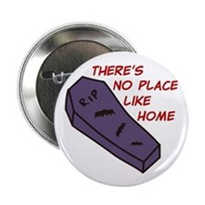 "No Place Like Home 2.25"" Button"