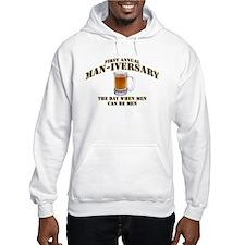 Man-iversary Hooded Sweatshirt