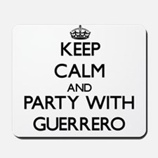 Keep calm and Party with Guerrero Mousepad
