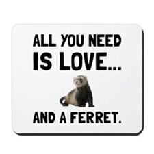 Love And A Ferret Mousepad