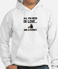 Love And A Ferret Hoodie