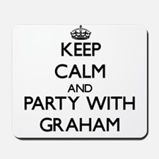 Keep calm and Party with Graham Mousepad