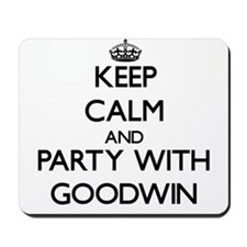 Keep calm and Party with Goodwin Mousepad