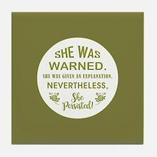 SHE WAS WARNED! Tile Coaster