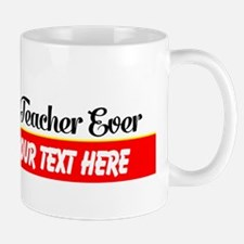 Best Music Teacher Ever Custom Mug Mugs