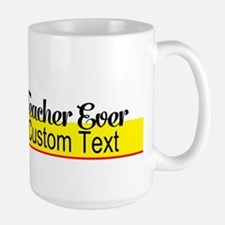 Best Science Teacher Ever Custom Large Mug Mugs