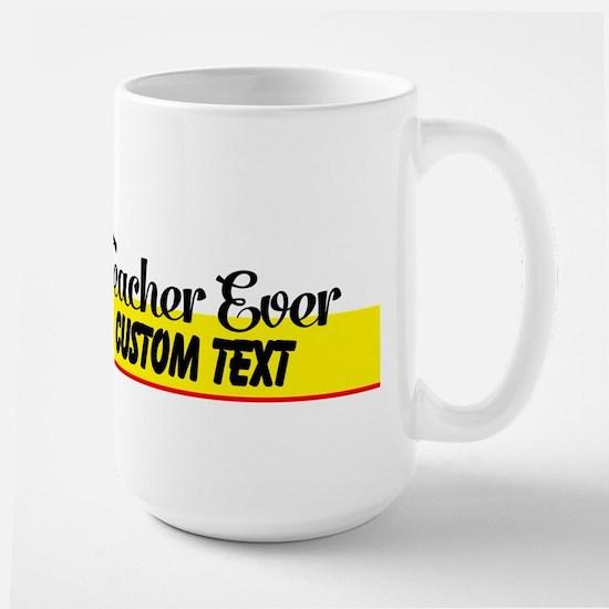 Best Science Teacher Ever Custom Large Mug Mugs