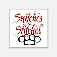 """Snitches Get Stitches Sticker 3"""" X 3"""""""