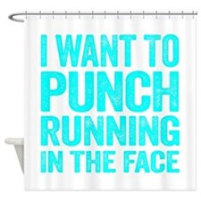 I Want To Punch Running In The Face Shower Curtain