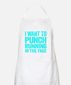 I Want To Punch Running In The Face Apron