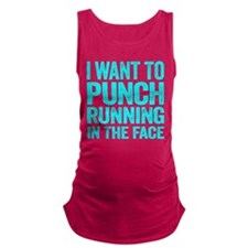 I Want To Punch Running In The Face Maternity Tank