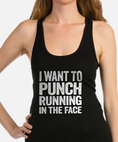 I Want To Punch Running In The Face Racerback Tank