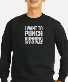 I Want To Punch Running In The Face Long Sleeve T-