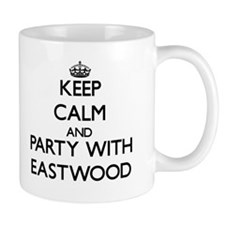 Keep calm and Party with Eastwood Mugs