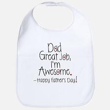 dad great job Im awesome! Happy Fathers day Bib