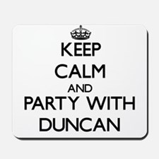 Keep calm and Party with Duncan Mousepad