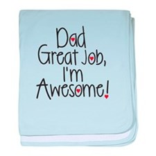 Dad Great job, Im Awesome! baby blanket