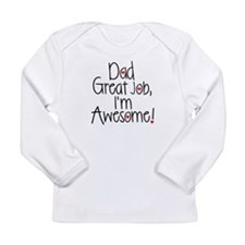 Dad Great job, Im Awesome! Long Sleeve T-Shirt