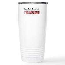 Dear Dad great job Im awesome! Travel Mug