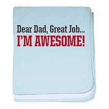 Dear Dad great job Im awesome! baby blanket