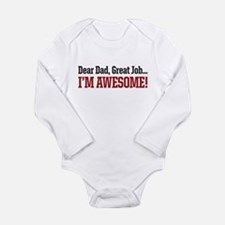 Dear Dad great job Im awesome! Body Suit