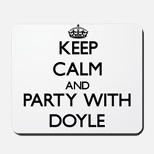 Keep calm and Party with Doyle Mousepad