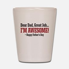 Dear Dad Great Job IM AWESOME! Happy Fathers day S