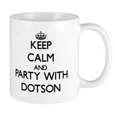 Keep calm and Party with Dotson Mugs