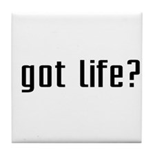 Got Life? Tile Coaster