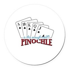 is this enough-meld PINOCHLE Round Car Magnet