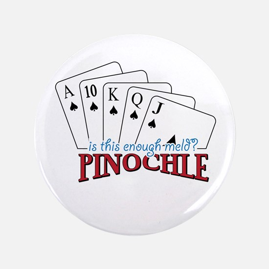 """is this enough-meld PINOCHLE 3.5"""" Button"""