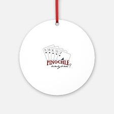 PINOCHLE amzone? Ornament (Round)
