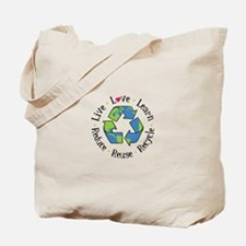 Live.Love.Learn.Recycle.Reuse.Reduce Tote Bag