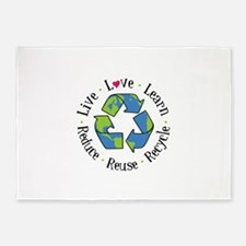 Live.Love.Learn.Recycle.Reuse.Reduce 5'x7'Area Rug
