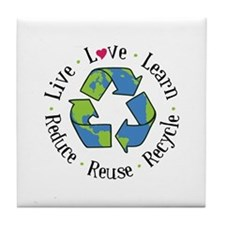Live.Love.Learn.Recycle.Reuse.Reduce Tile Coaster