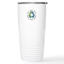 Live.Love.Learn.Recycle.Reuse.Reduce Travel Mug